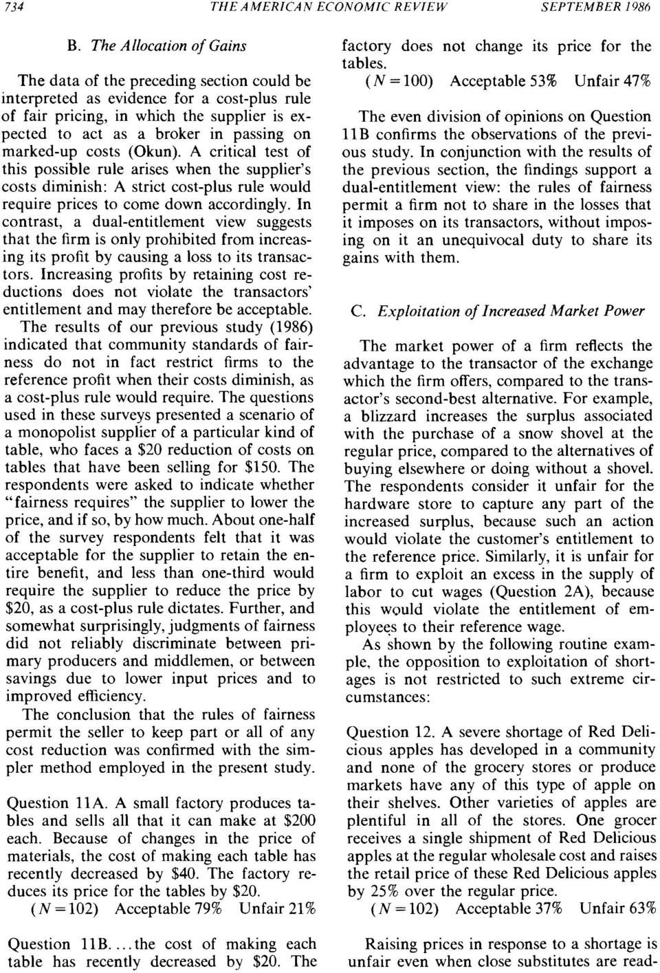 marked-up costs (Okun). A critical test of this possible rule arises when the supplier's costs diminish: A strict cost-plus rule would require prices to come down accordingly.