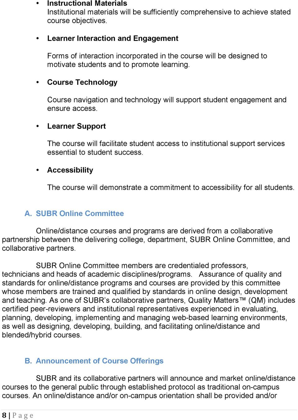 Course Technology Course navigation and technology will support student engagement and ensure access.