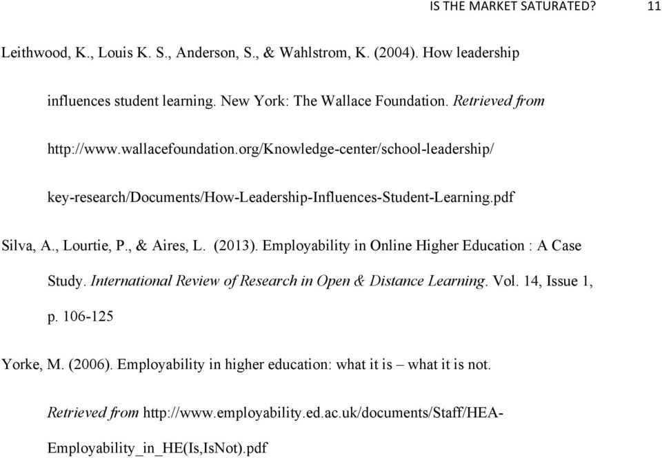 , & Aires, L. (2013). Employability in Online Higher Education : A Case Study. International Review of Research in Open & Distance Learning. Vol. 14, Issue 1, p.