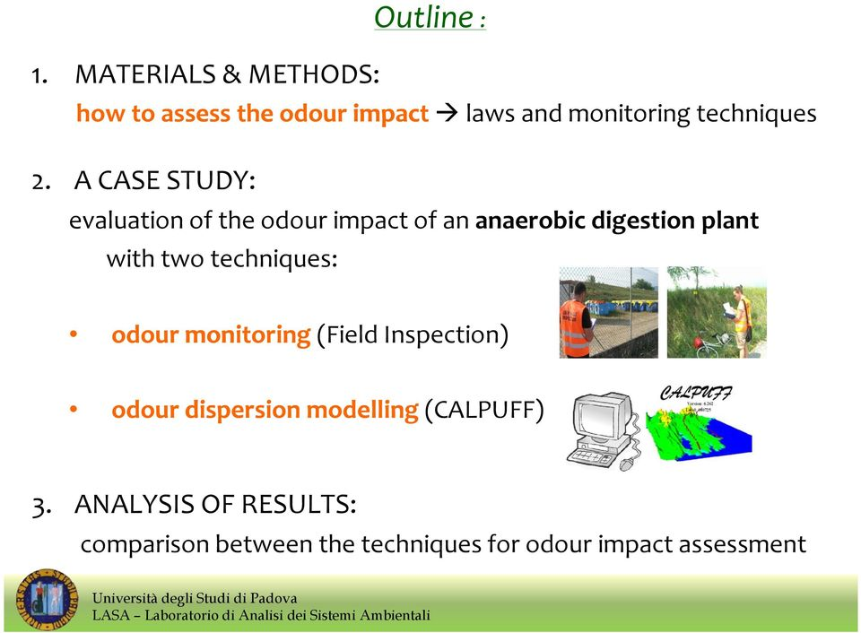 A CASE STUDY: evaluation of the odour impact of an anaerobic digestion plant with