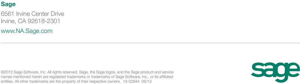 Sage, the Sage logos, and the Sage product and service names mentioned herein are