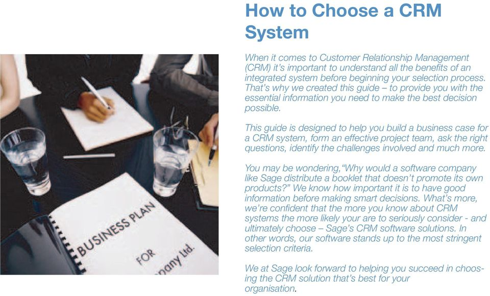 This guide is designed to help you build a business case for a CRM system, form an effective project team, ask the right questions, identify the challenges involved and much more.
