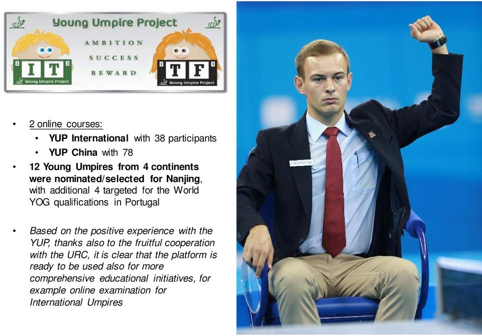 positive experience with the YUP, thanks also to the fruitful cooperation with the URC, it is clear that the platform is