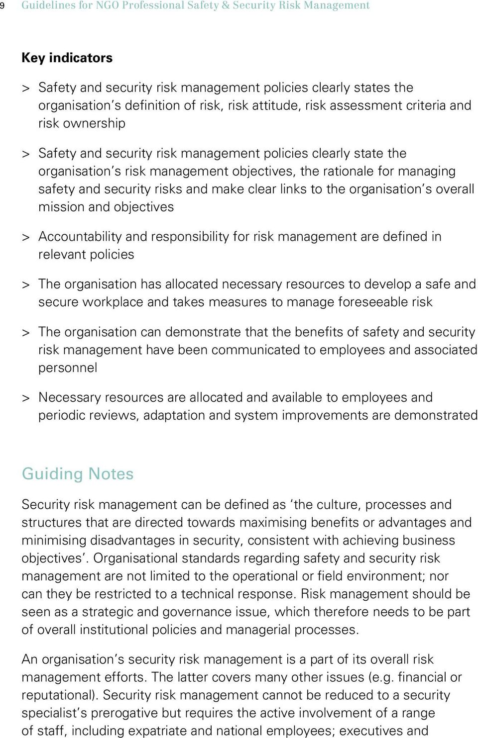 and security risks and make clear links to the organisation s overall mission and objectives > > Accountability and responsibility for risk management are defined in relevant policies > > The