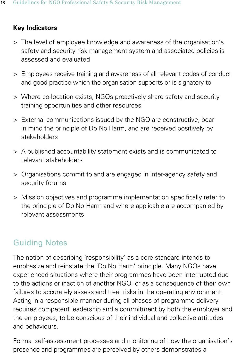 > Where co-location exists, NGOs proactively share safety and security training opportunities and other resources > > External communications issued by the NGO are constructive, bear in mind the