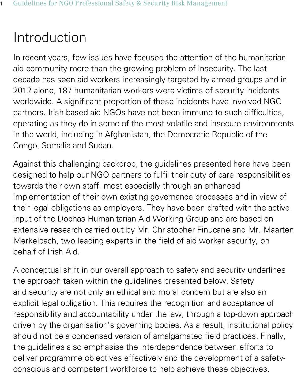 A significant proportion of these incidents have involved NGO partners.