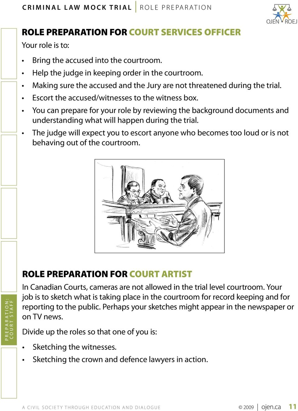 You can prepare for your role by reviewing the background documents and understanding what will happen during the trial.