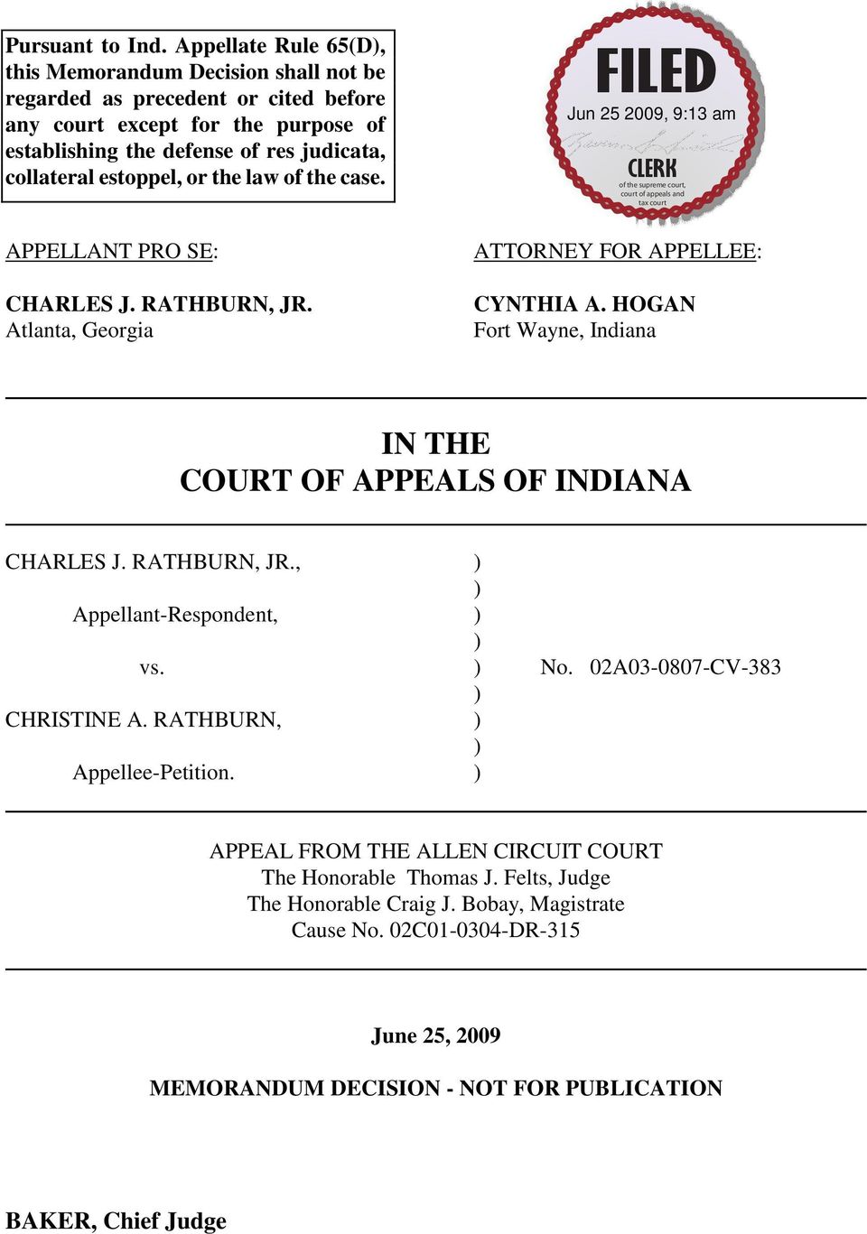 collateral estoppel, or the law of the case. APPELLANT PRO SE: CHARLES J. RATHBURN, JR. Atlanta, Georgia ATTORNEY FOR APPELLEE: CYNTHIA A.