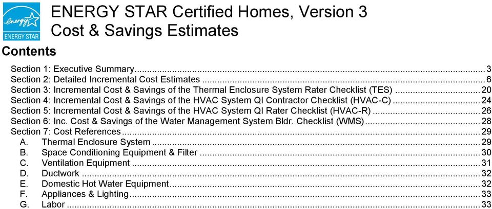 .. 20 Section 4: Incremental Cost & Savings of the HVAC System QI Contractor Checklist (HVAC-C)... 24 Section 5: Incremental Cost & Savings of the HVAC System QI Rater Checklist (HVAC-R).
