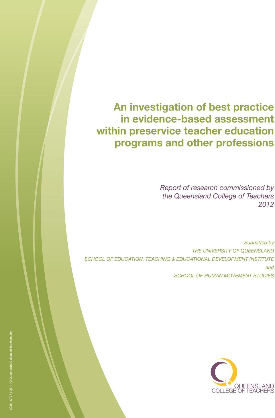 Teachers 2012 Submitted by THE UNIVERSITY OF QUEENSLAND SCHOOL OF EDUCATION, TEACHING & EDUCATIONAL