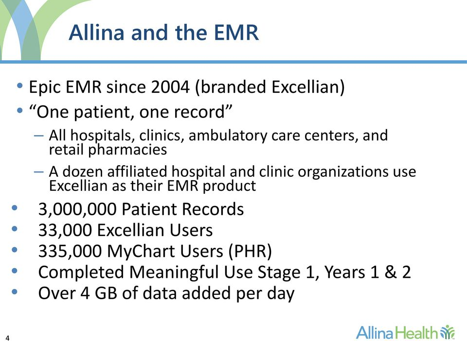 organizations use Excellian as their EMR product 3,000,000 Patient Records 33,000 Excellian Users