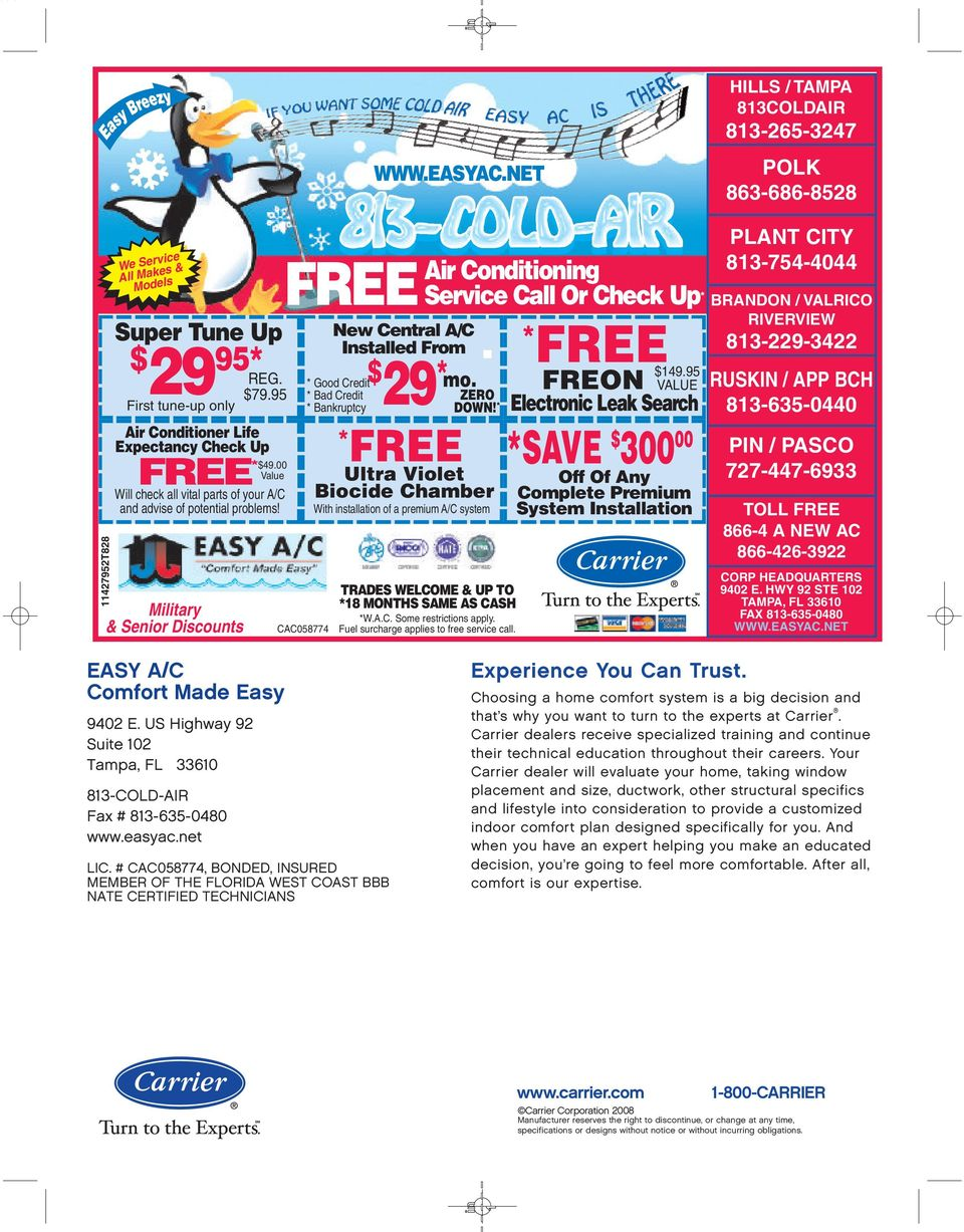 FREE KEEP CAC058774 New Central A/C Installed From $ 29 95* * Good Credit$ 29 * First tune-up only Military & Senior Discounts * Bad Credit * Bankruptcy Air Conditiong Service Call Or Check Up * mo.