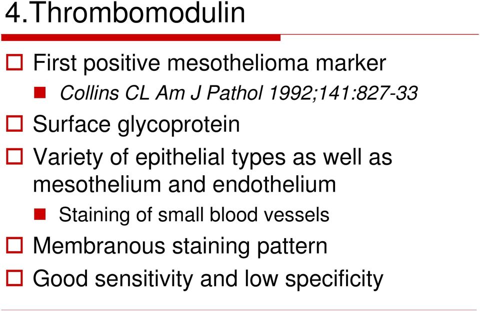 types as well as mesothelium and endothelium Staining of small blood
