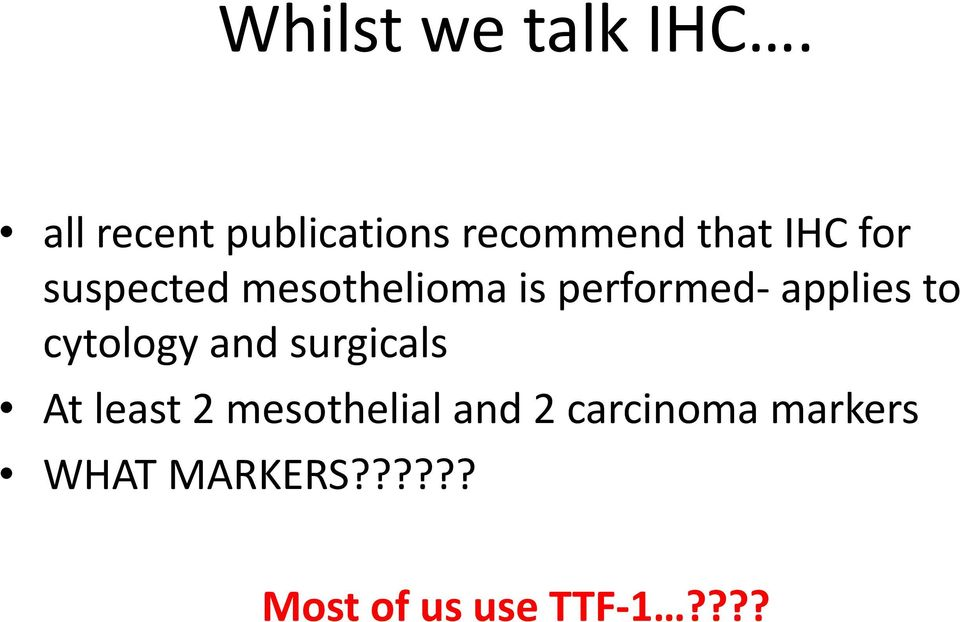 mesothelioma is performed- applies to cytology and