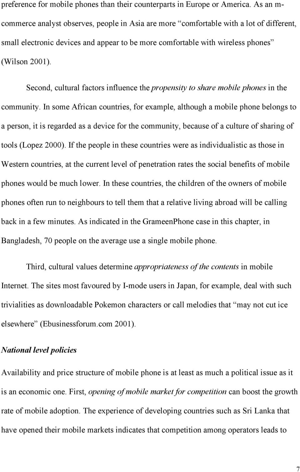 Second, cultural factors influence the propensity to share mobile phones in the community.