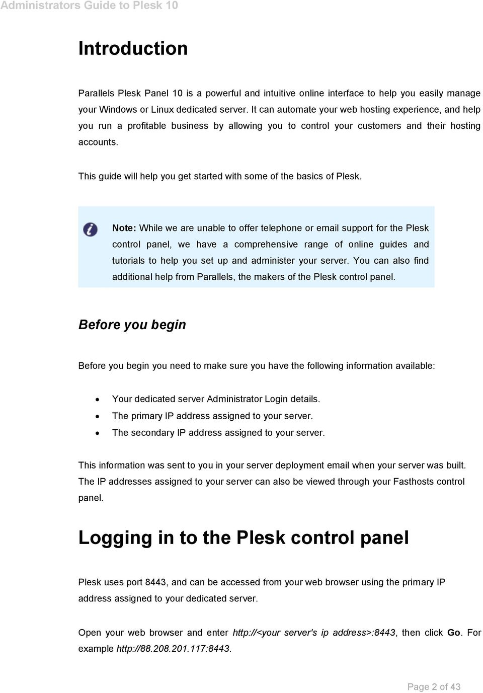 This guide will help you get started with some of the basics of Plesk.