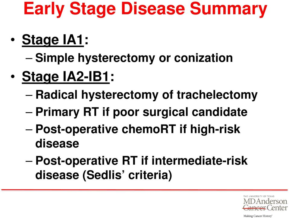 Primary RT if poor surgical candidate Post-operative chemort if