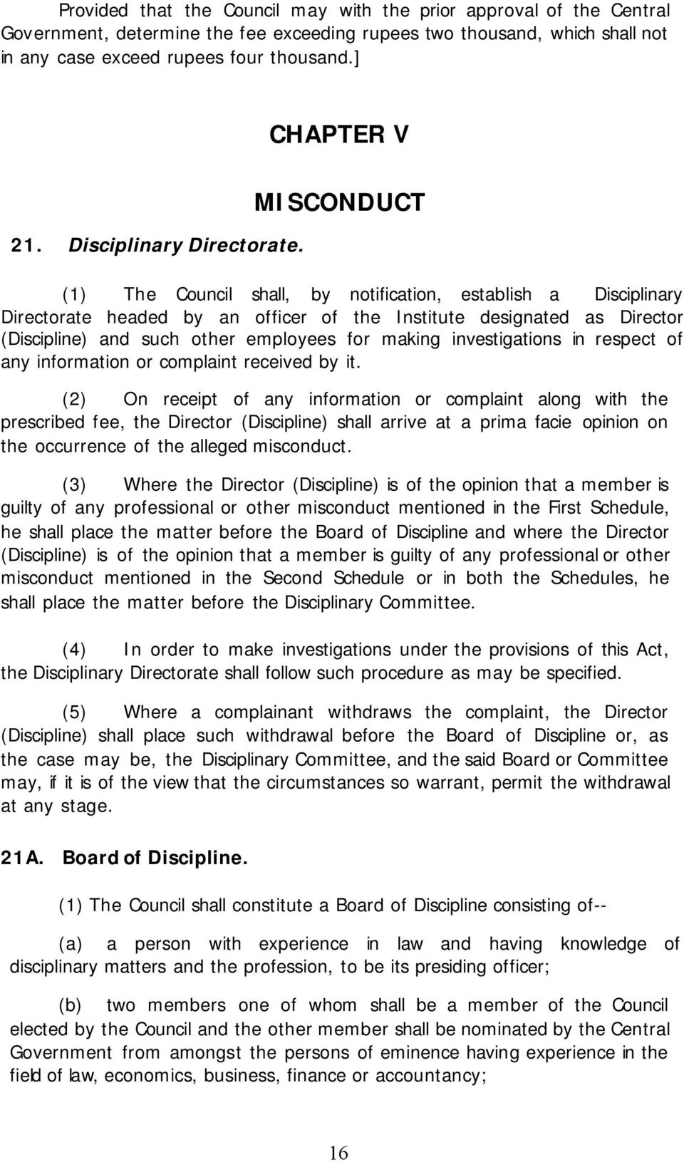 MISCONDUCT (1) The Council shall, by notification, establish a Disciplinary Directorate headed by an officer of the Institute designated as Director (Discipline) and such other employees for making
