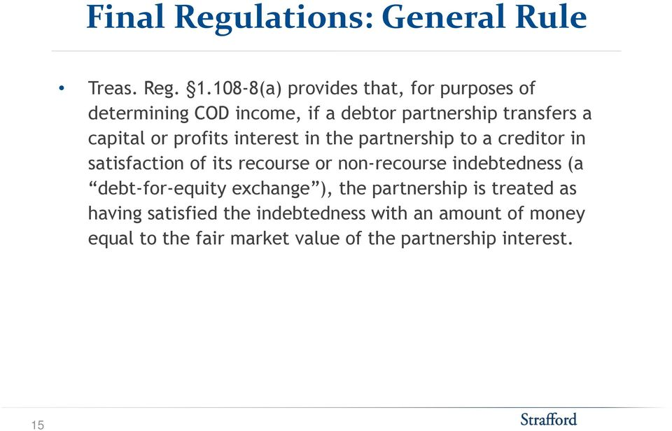 profits interest in the partnership to a creditor in satisfaction of its recourse or non-recourse indebtedness