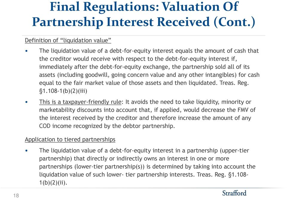 immediately after the debt-for-equity exchange, the partnership sold all of its assets (including goodwill, going g concern value and any other intangibles) for cash equal to the fair market value of