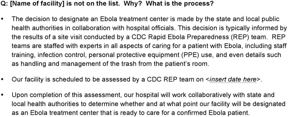 This decision is typically informed by the results of a site visit conducted by a CDC Rapid Ebola Preparedness (REP) team.
