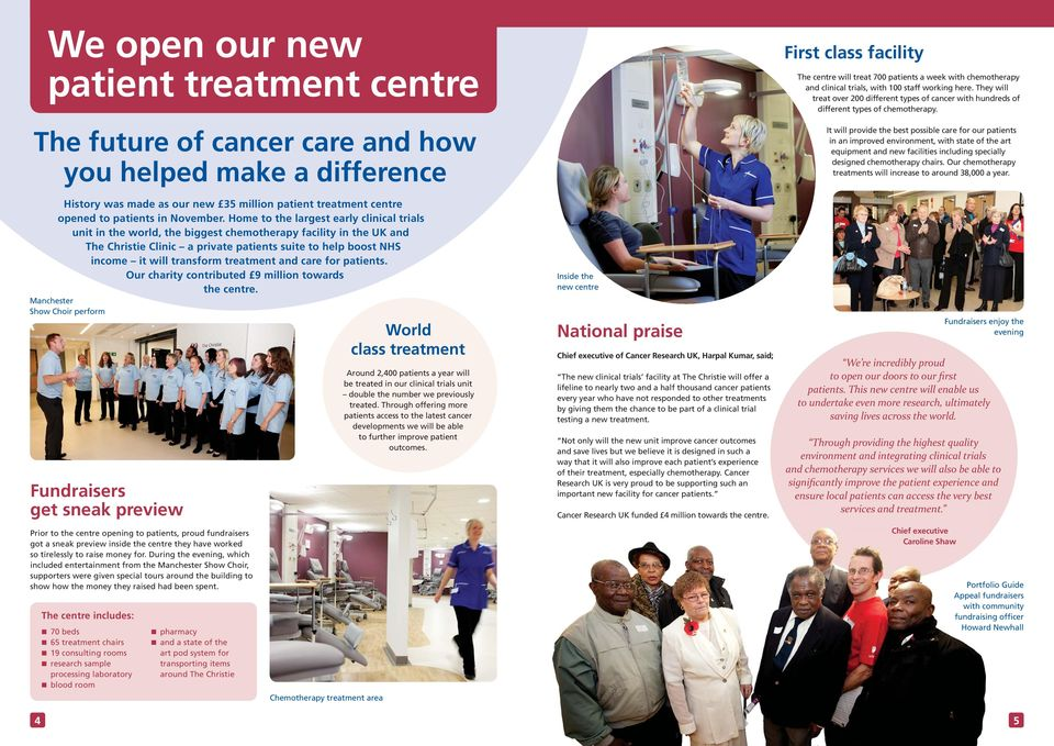 Home to the largest early clinical trials unit in the world, the biggest chemotherapy facility in the UK and The Christie Clinic a private patients suite to help boost NHS income it will transform