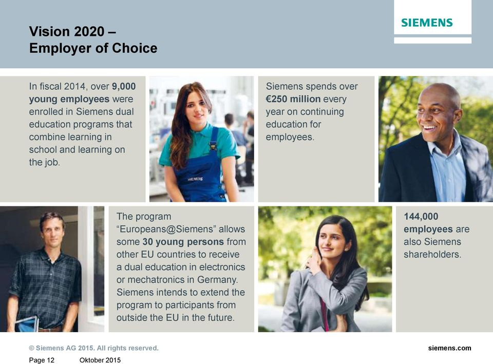 The program Europeans@Siemens allows some 30 young persons from other EU countries to receive a dual education in electronics or
