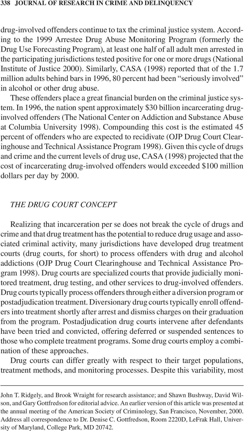 for one or more drugs (National Institute of Justice 2000). Similarly,CASA (1998) reported that of the 1.