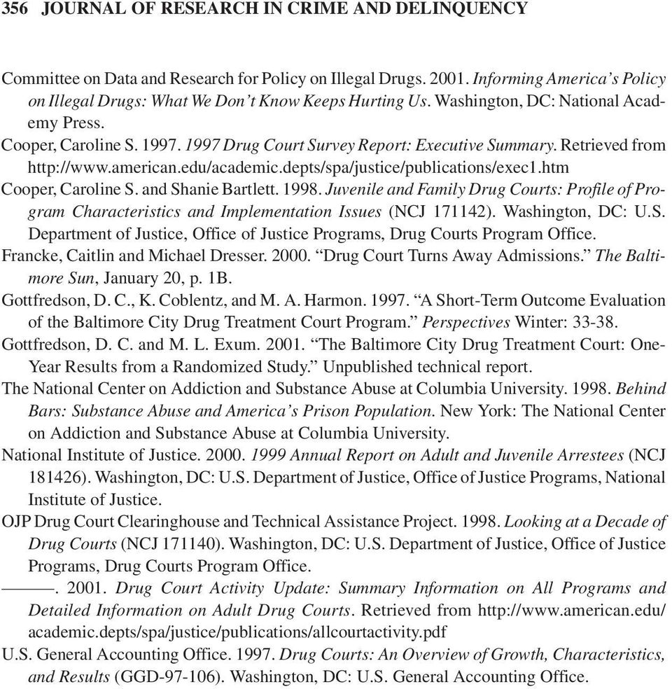 htm Cooper,Caroline S. and Shanie Bartlett. 1998. Juvenile and Family Drug Courts: Profile of Program Characteristics and Implementation Issues (NCJ 171142). Washington,DC: U.S. Department of Justice,Office of Justice Programs,Drug Courts Program Office.