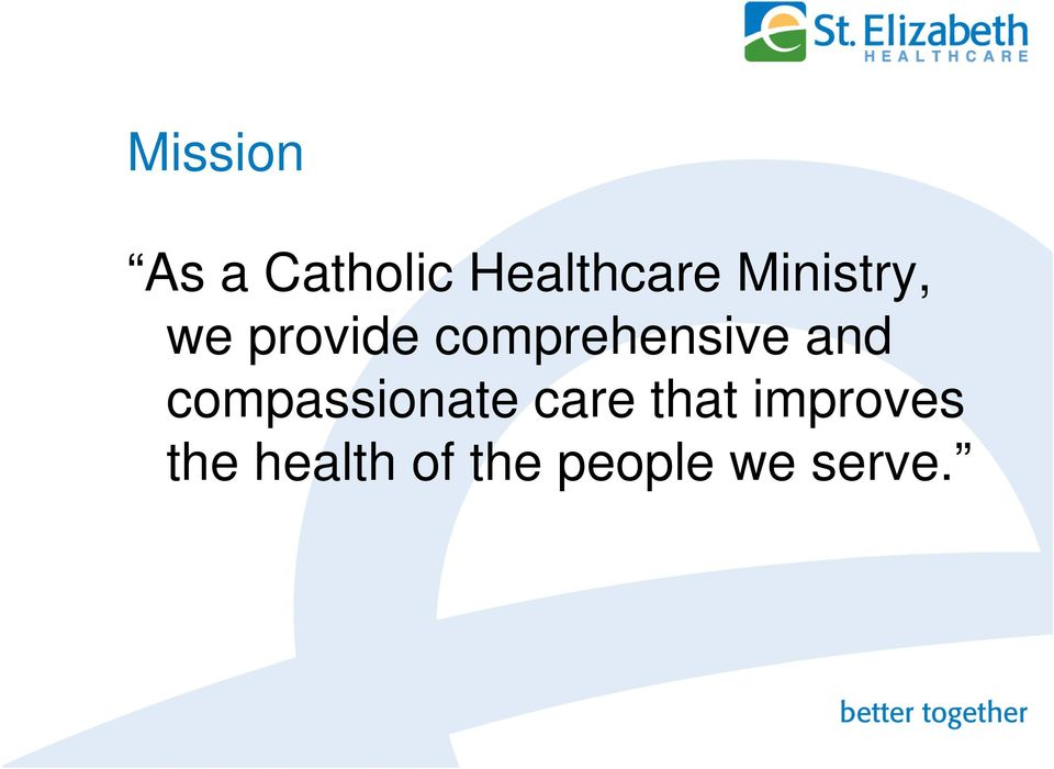 and compassionate care that