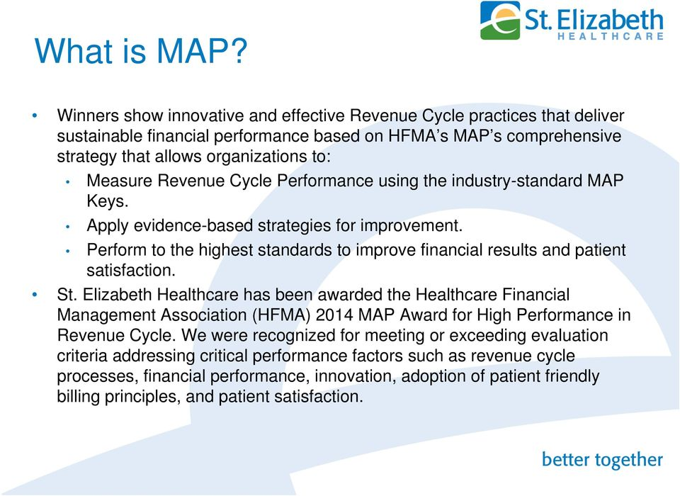 Cycle Performance using the industry-standard MAP Keys. Apply evidence-based strategies for improvement. Perform to the highest standards to improve financial results and patient satisfaction. St.