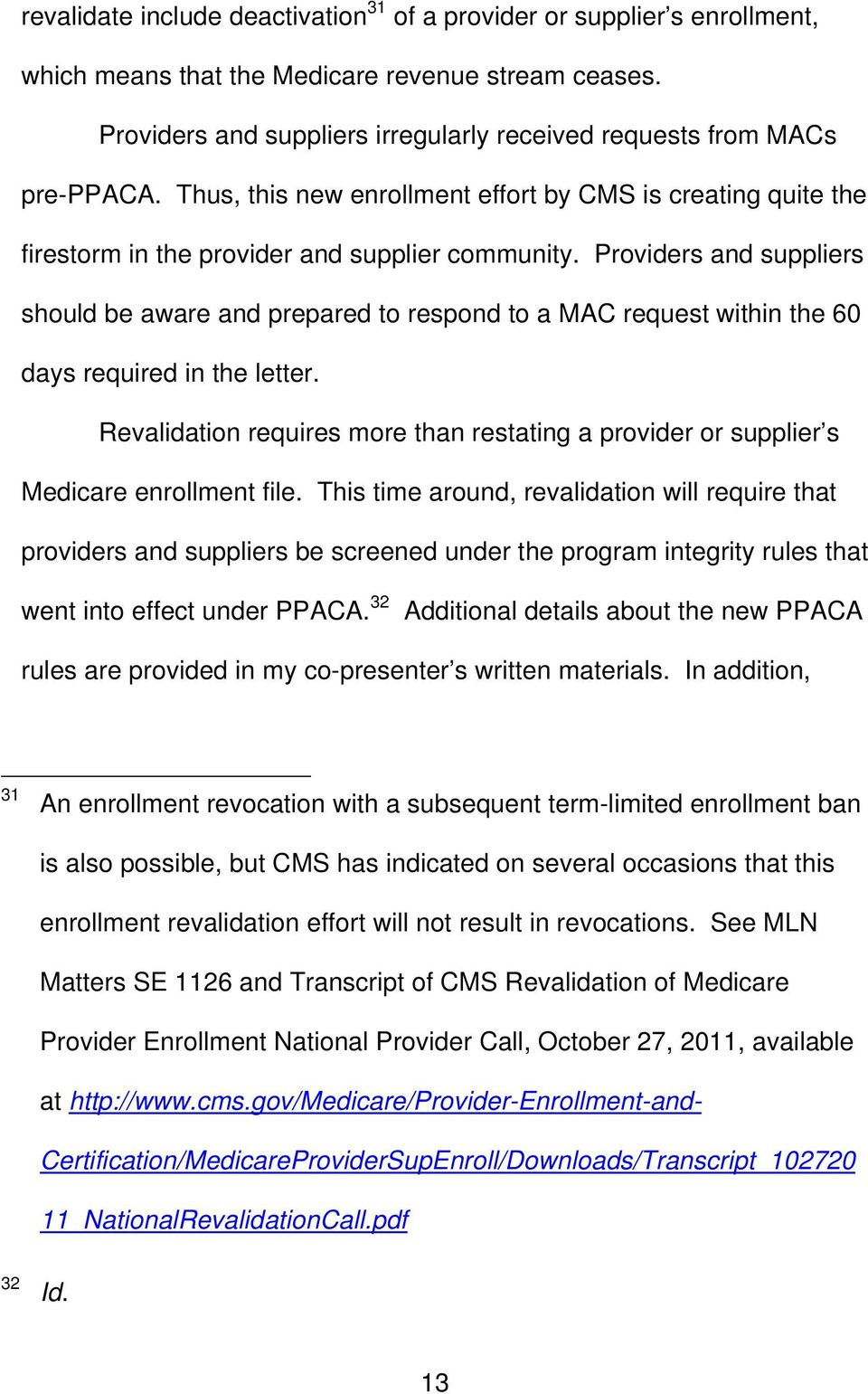 Providers and suppliers should be aware and prepared to respond to a MAC request within the 60 days required in the letter.