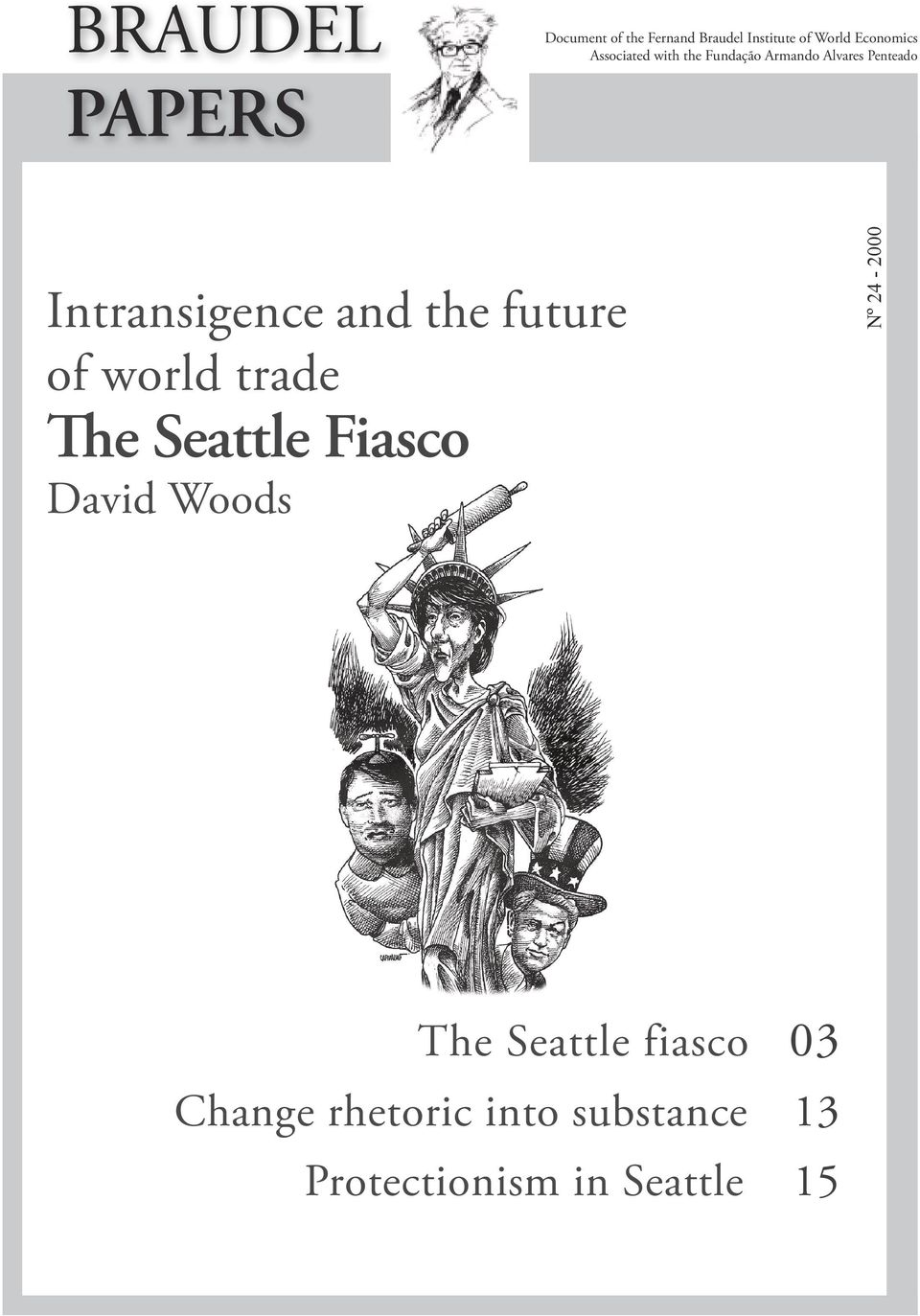 and the future of world trade The Seattle Fiasco David Woods Nº 24-2000
