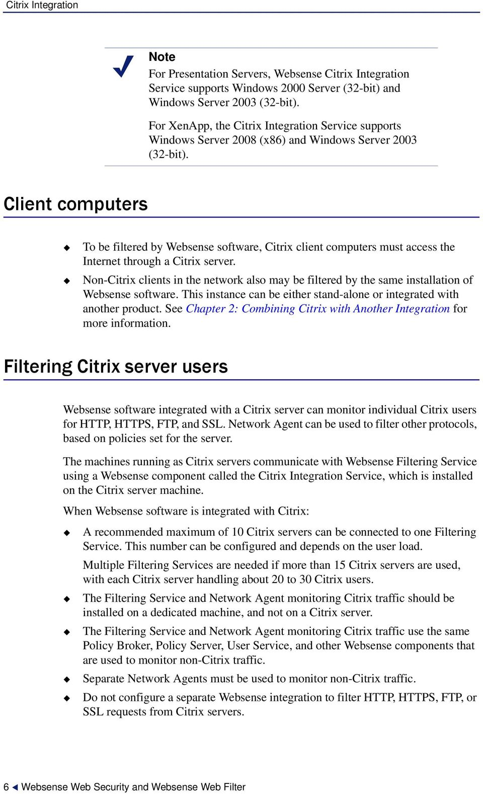 Client computers To be filtered by Websense software, Citrix client computers must access the Internet through a Citrix server.