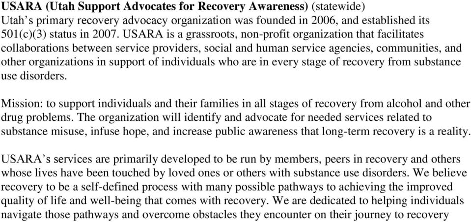 individuals who are in every stage of recovery from substance use disorders. Mission: to support individuals and their families in all stages of recovery from alcohol and other drug problems.