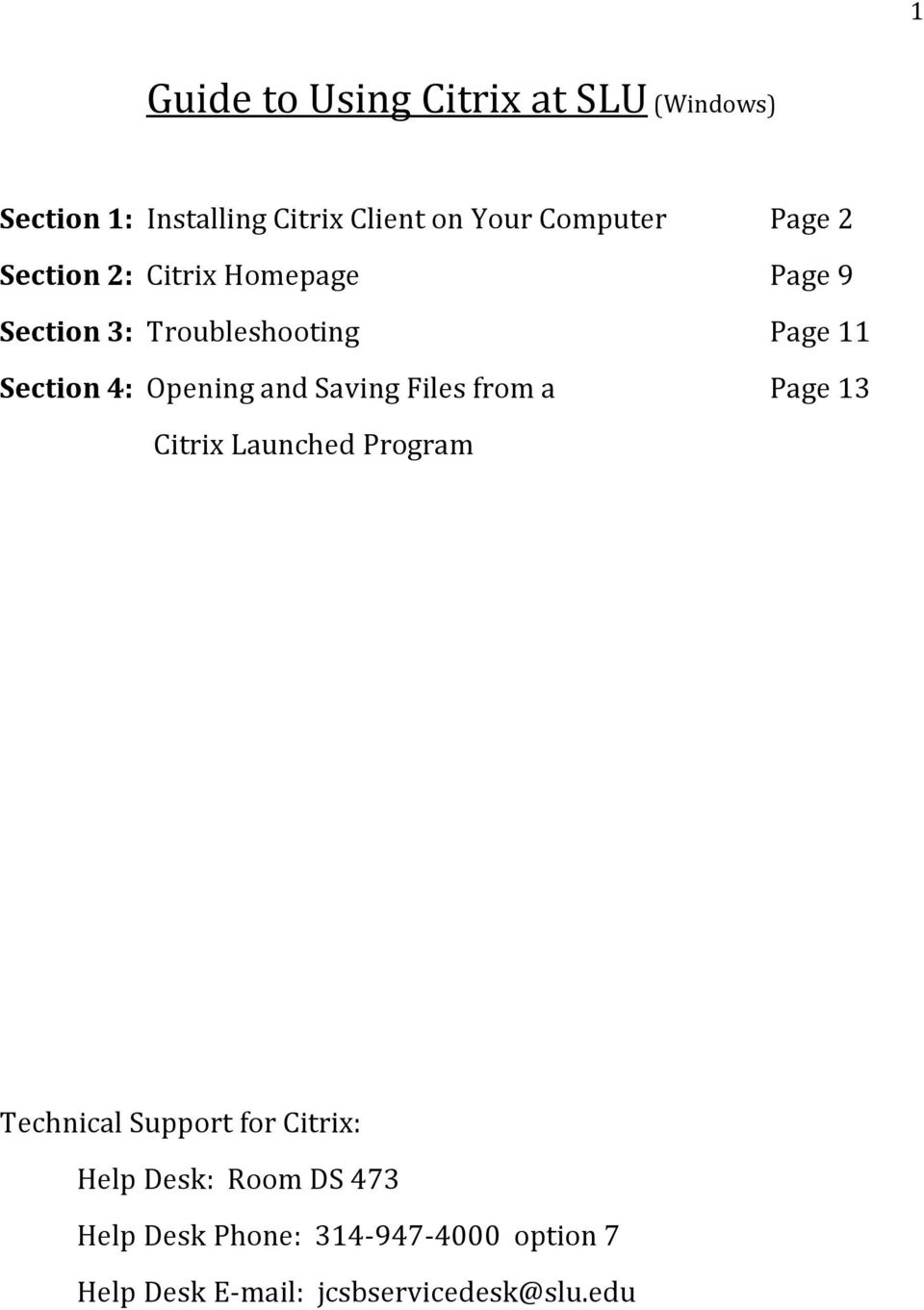 and Saving Files from a Page 13 Citrix Launched Program Technical Support for Citrix: Help