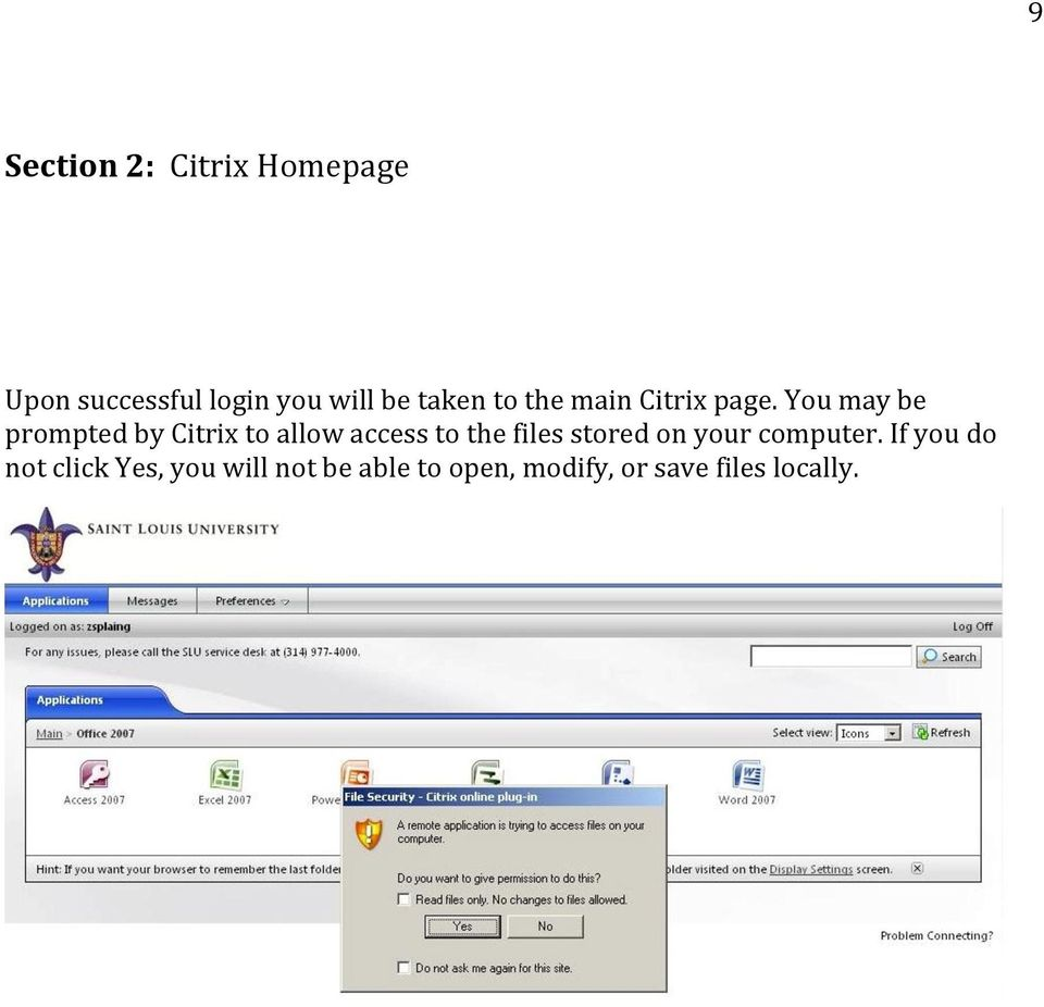 You may be prompted by Citrix to allow access to the files stored