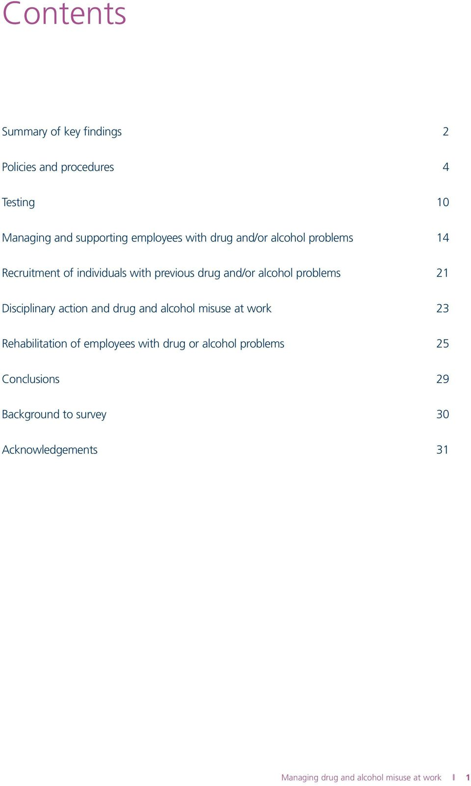 and/or alcohol problems 21 Disciplinary action and drug and alcohol misuse at work 23