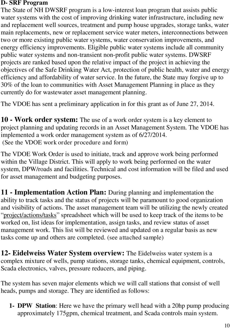 water conservation improvements, and energy efficiency improvements. Eligible public water systems include all community public water systems and non-transient non-profit public water systems.