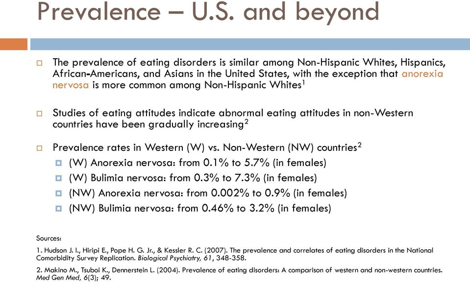 common among Non-Hispanic Whites 1 Studies of eating attitudes indicate abnormal eating attitudes in non-western countries have been gradually increasing 2 Prevalence rates in Western (W) vs.