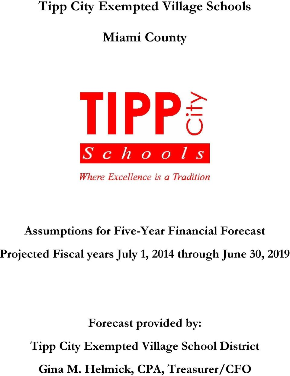 1, 2014 through June 30, 2019 Forecast provided by: Tipp City