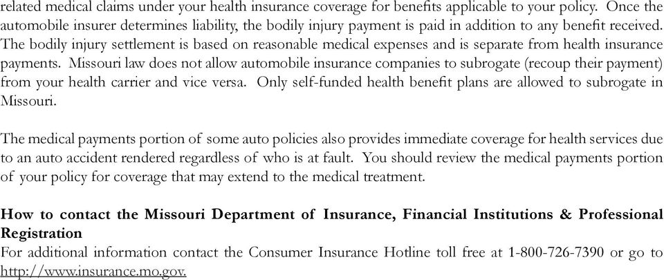 The bodily injury settlement is based on reasonable medical expenses and is separate from health insurance payments.