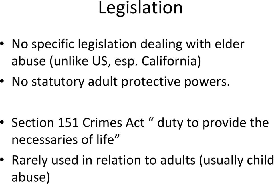 California) No statutory adult protective powers.