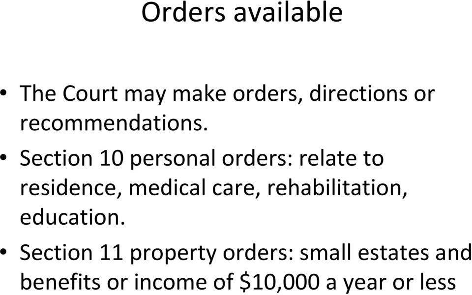 Section 10 personal orders: relate to residence, medical care,