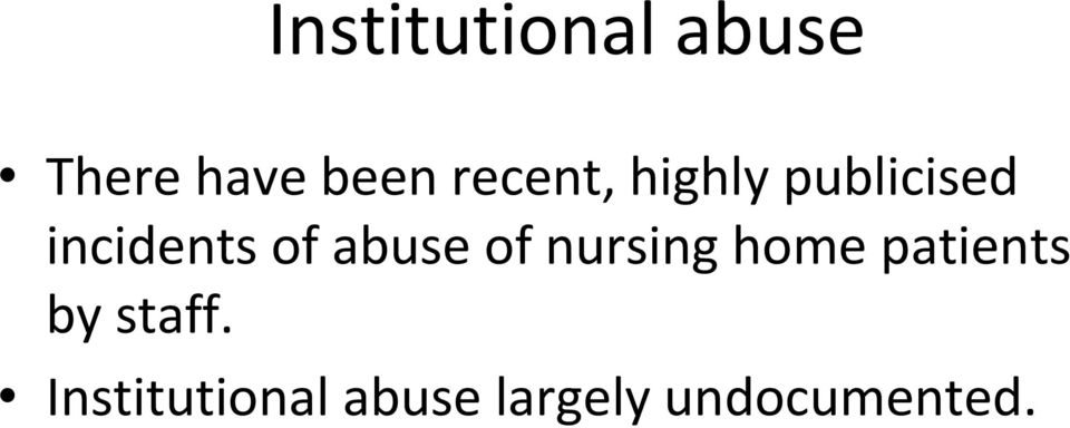 abuse of nursing home patients by staff.