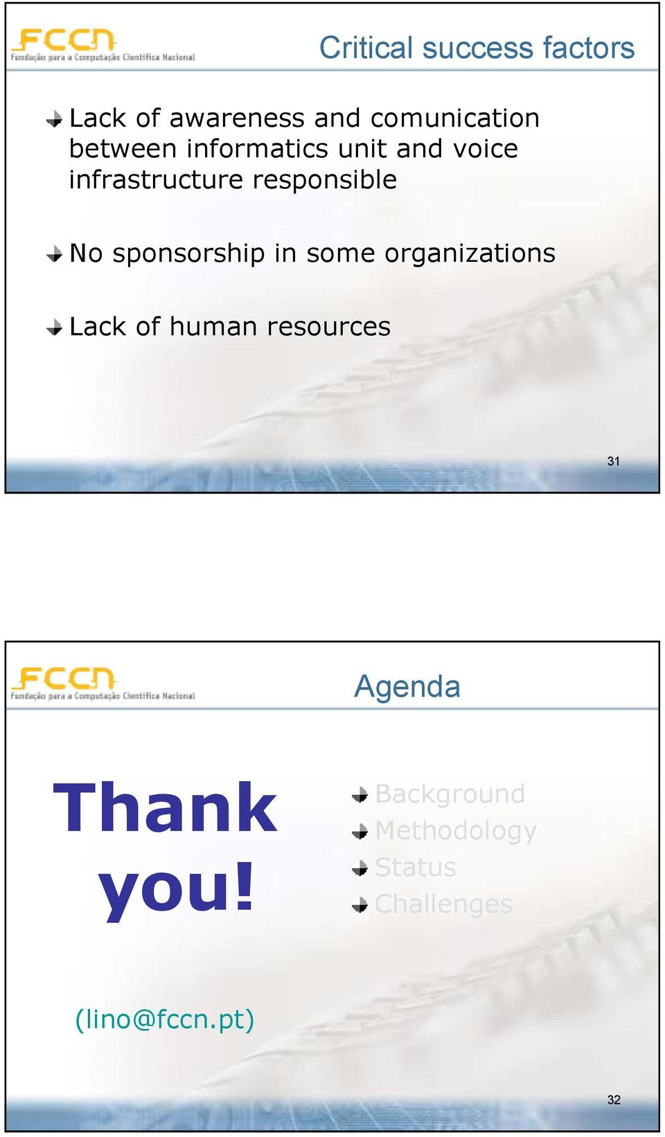 sponsorship in some organizations Lack of human resources 31