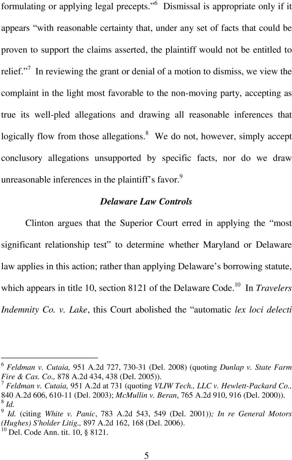 7 In reviewing the grant or denial of a motion to dismiss, we view the complaint in the light most favorable to the non-moving party, accepting as true its well-pled allegations and drawing all