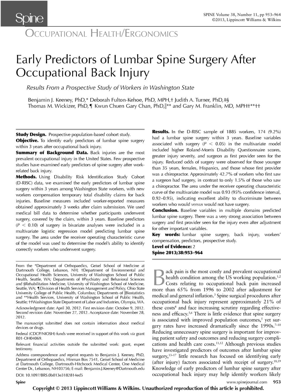 Franklin, MD, MPH ** Study Design. Prospective population-based cohort study. Objective. To identify early predictors of lumbar spine surgery within 3 years after occupational back injury.