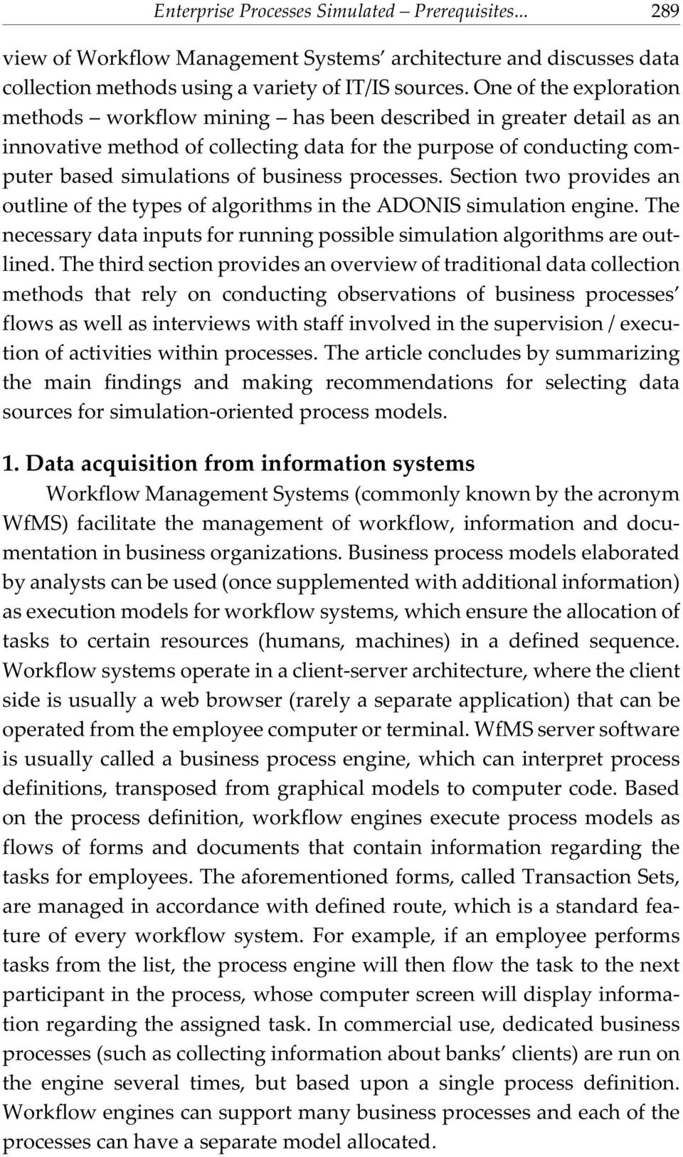 processes. Section two provides an outline of the types of algorithms in the ADONIS simulation engine. The necessary data inputs for running possible simulation algorithms are outlined.