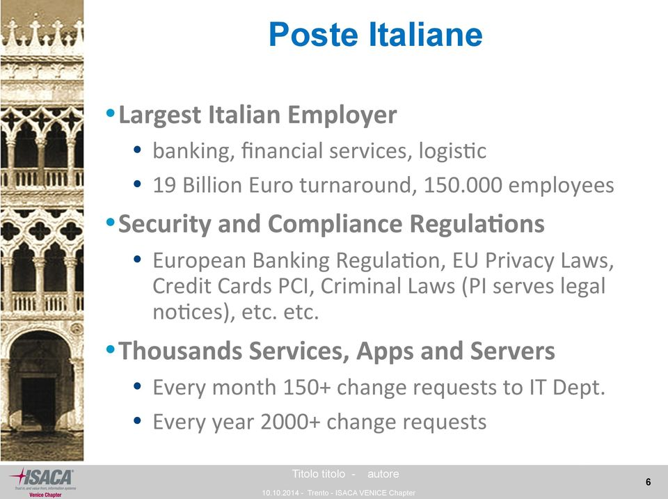 000 employees Security and Compliance Regula-ons European Banking Regula4on, EU Privacy Laws,
